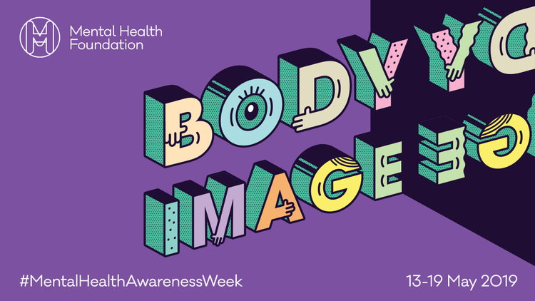 Mental Health Awareness Week 2019 – Body Image